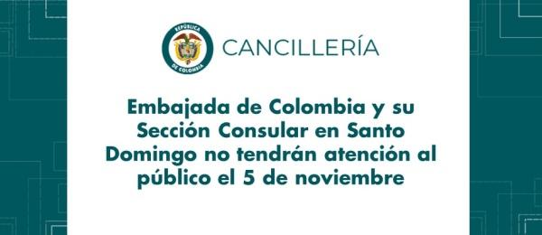 Embajada de Colombia y su Sección Consular en Santo Domingo no tendrán atención al público el 5 de noviembre de 2018